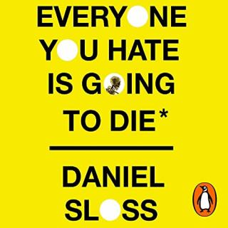 Book Review: Daniel Sloss – Everyone You Hate is Going to Die: And Other Comforting Thoughts on Family, Friends, Sex, Love, and More Things That Ruin Your Life