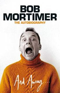 Book Review: Bob Mortimer – And Away...
